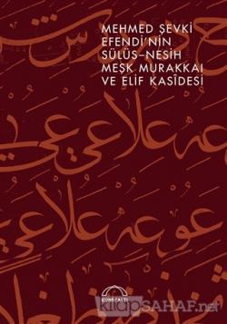 Mehmed Şevki Efendi'nin Sülüs Nesih Meşk Murakkaı ve Elif Kasidesi