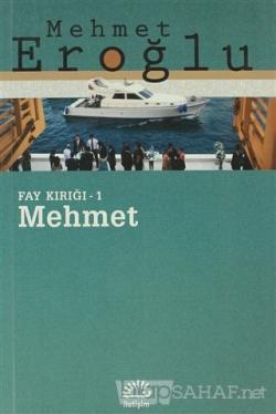 Mehmet: Fay Kırığı 1