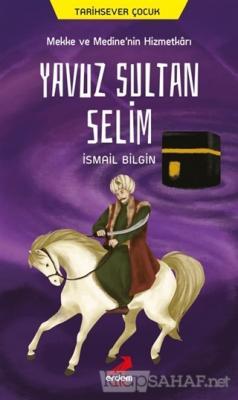 Mekke ve Medine'nin Hizmetkarı Yavuz Sultan Selim