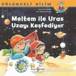 Meltem ile Uras Uzayı Keşfediyor - Eğlenceli Bilim