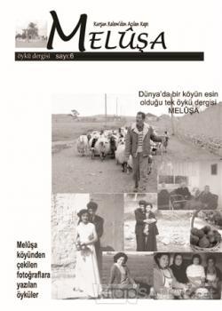 Meluşa Öykü Dergisi Sayı: 6 Nisan - Mayıs - Haziran 2019