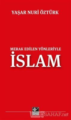 Merak Edilen Yönleriyle İslam