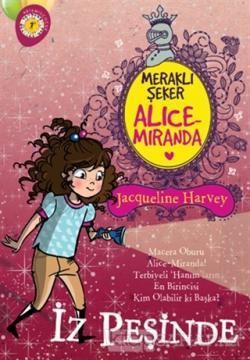Meraklı Şeker Alice Miranda İz Peşinde