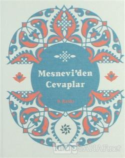 Mesnevi'den Cevaplar (Mavi Bez Kapak) (Ciltli)