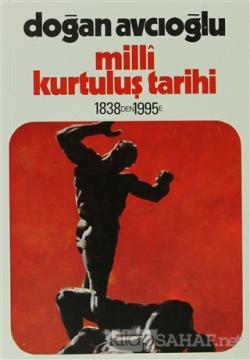 Milli Kurtuluş Tarihi 1838'den 1995'e 4. Kitap Devrim Savaşı