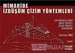 Mimaride İzdüşüm Çizim Yöntemleri - H. Çetin Türkçü- | Yeni ve İkinci