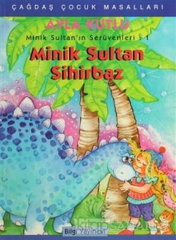 Minik Sultan'ın Serüvenleri: 1 Minik Sultan Sihirbaz