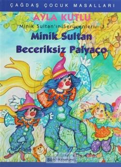 Minik Sultan'ın Serüvenleri: 3 Minik Sultan Beceriksiz Palyaço