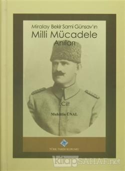 Miralay Bekir Sami Günsav'ın Milli Mücadele Anıları (2 Cilt Takım) (Ciltli)