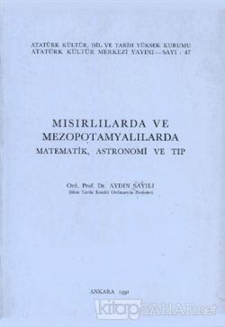 Mısırlılarda ve Mezopotamyalılarda Matematik Astronomi ve Tıp (Ciltli)