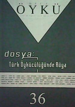 Hece Öykü: İki Aylık Öykü Dergisi, Dosya: Türk Öykücülüğünde Rüya I , sayı:36, Aralık-Ocak 2009-2010