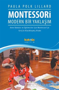 Montessori : Modern Bir Yaklaşım