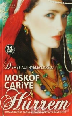 Moskof Cariye Hürrem - Osmanlı Hanedanı 1. Kitap
