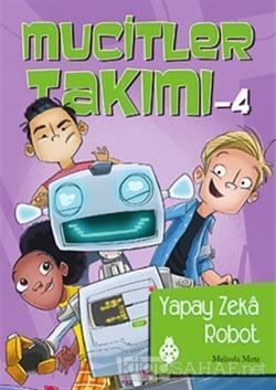 Mucitler Takımı 4: Yapay Zeka Robot