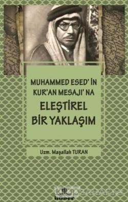 Muhammed Esed'in Kur'an Mesajına Eleştirel Bir Yaklaşım