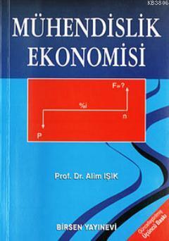 Mühendislik Ekonomisi - Alim Işık | Yeni ve İkinci El Ucuz Kitabın Adr