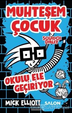 Muhteşem Çocuk Squidge Dibley - Okulu Ele Geçiriyor