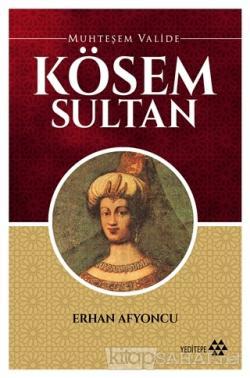 Muhteşem Valide Kösem Sultan