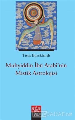 Muhyiddin İbn Arabi'nin Mistik Astrolojisi