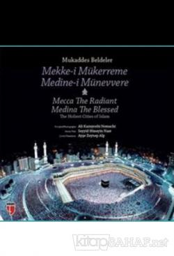 Mukaddes Beldeler: Mekke-i Mükerreme / Medine-i Münevvere