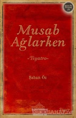 Musab Ağlarken