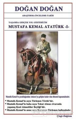 Mustafa Kemal Atatürk 1 - Yaşamda Yol Göstericim