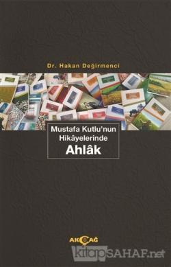 Mustafa Kutlu'nun Hikayelerinde Ahlak