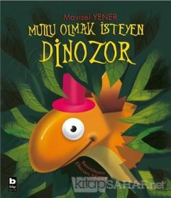 Mutlu Olmak İsteyen Dinozor