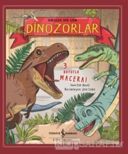 Müzede Bir Gün Dinozorlar (3 Boyutlu) (Ciltli)