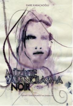 Müzikte Yabancılaşma & Noir
