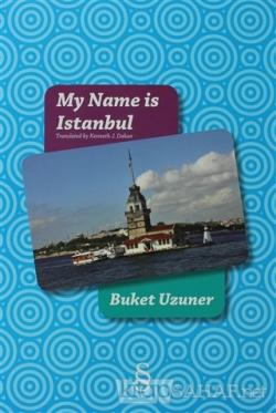 My Name is Istanbul (Ciltli)
