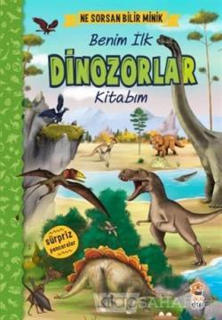 Ne Sorsan Bilir Minik - Benim İlk Dinozorlar Kitabım (Ciltli)