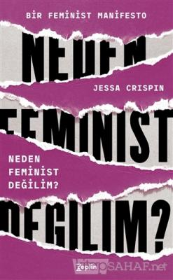 Neden Feminist Değilim?