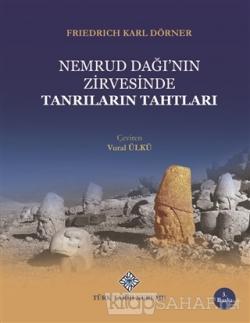 Nemrud Dağı'nın Zirvesinde Tanrıların Tahtları (Ciltli)