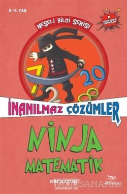 Ninja Matematik - İnanılmaz Çözümler