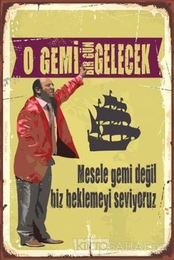 O Gemi Bir Gün Gelecek Poster