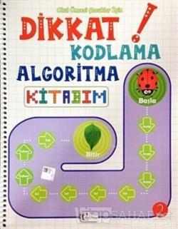 Okul Öncesi Çocuklar İçin Dikkat Kodlama Algoritma Kitabım 2