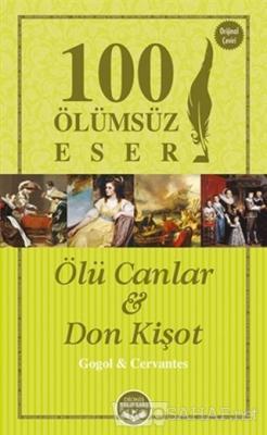 Ölü Canlar ve Don Kişot - 100 Ölümsüz Eser - Miguel De Cervantes Saave