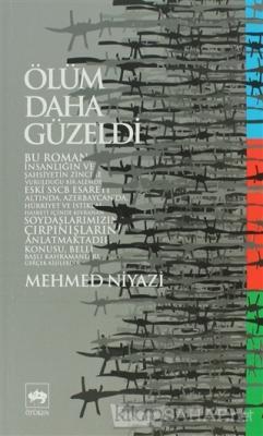 Ölüm Daha Güzeldi - Mehmed Niyazi | Yeni ve İkinci El Ucuz Kitabın Adr