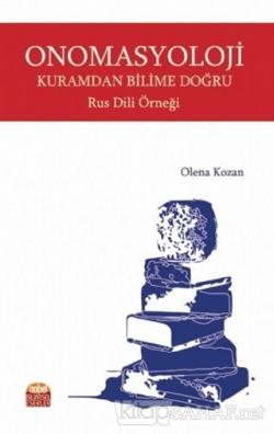 Onomasyoloji Kuramdan Bilime Doğru Rus Dili Örneği