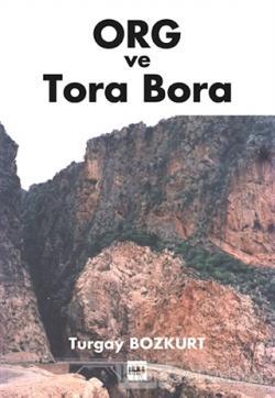 ORG ve Tora Bora - M. Turgay Bozkurt | Yeni ve İkinci El Ucuz Kitabın