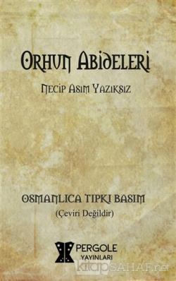 Orhun Abideleri (Osmanlıca Tıpkı Basım)