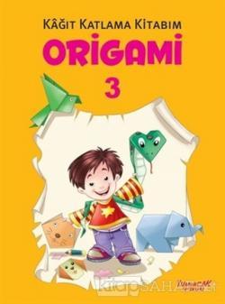 Origami 3 - Kağıt Katlama Kitabım