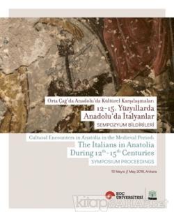 Orta Çağ'da Anadolu'da Kültürel Karşılaşmalar: 12-15. Yüzyıllarda Anadolu'da İtalyanlar