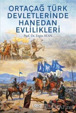 Ortaçağ Türk Devletlerinde Hanedan Evlilikleri