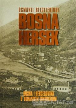 Osmanlı Belgelerinde Bosna Hersek (Ciltli)