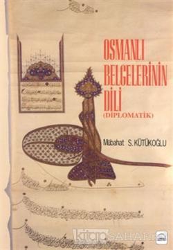 Osmanlı Belgelerinin Dili (Diplomatik)