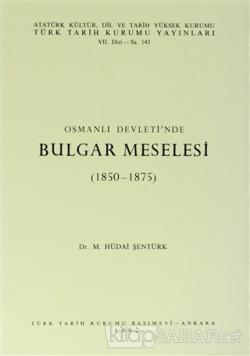 Osmanlı Devleti'nde Bulgar Meselesi