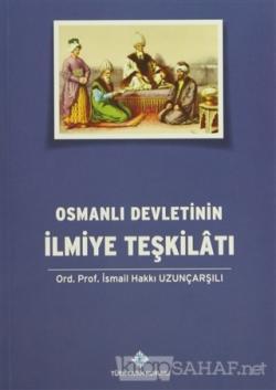 Osmanlı Devletinin İlmiye Teşkilatı