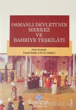 Osmanlı Devletinin Merkez ve Bahriye Teşkilatı